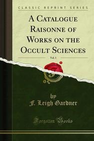 A Catalogue Raisonné of Works on the Occult Sciences - copertina