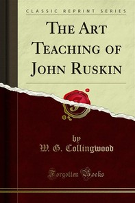 The Art Teaching of John Ruskin - Librerie.coop