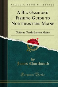 A Big Game and Fishing Guide to Northeastern Maine - copertina