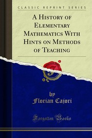 A History of Elementary Mathematics With Hints on Methods of Teaching - copertina