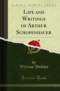 Life and Writings of Arthur Schopenhauer - Librerie.coop