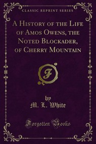 A History of the Life of Amos Owens, the Noted Blockader, of Cherry Mountain - copertina