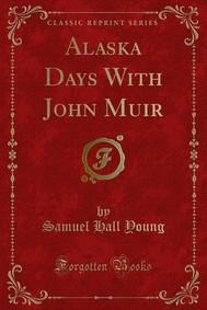 Alaska Days With John Muir - copertina