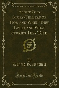 About Old Story-Tellers of How and When They Lived, and What Stories They Told - copertina