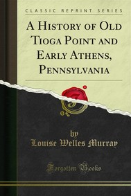 A History of Old Tioga Point and Early Athens, Pennsylvania - copertina