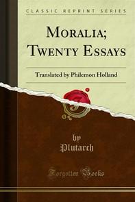 Moralia; Twenty Essays - Librerie.coop
