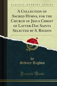 A Collection of Sacred Hymns, for the Church of Jesus Christ of Latter-Day Saints Selected by S. Rigdon - copertina
