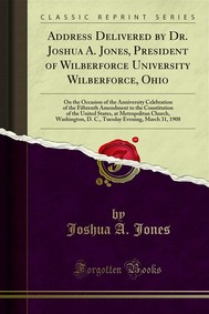 Address Delivered by Dr. Joshua A. Jones, President of Wilberforce University Wilberforce, Ohio - copertina