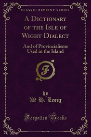 A Dictionary of the Isle of Wight Dialect - copertina