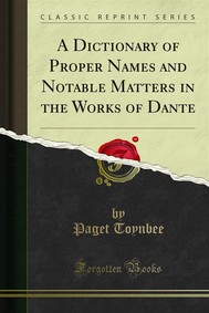 A Dictionary of Proper Names and Notable Matters in the Works of Dante - copertina