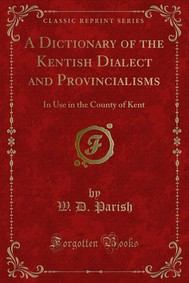 A Dictionary of the Kentish Dialect and Provincialisms - copertina