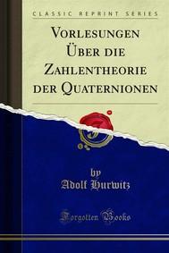 Vorlesungen Über die Zahlentheorie der Quaternionen - copertina