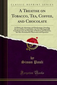 A Treatise on Tobacco, Tea, Coffee, and Chocolate - copertina
