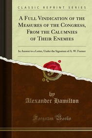A Full Vindication of the Measures of the Congress, From the Calumnies of Their Enemies - copertina