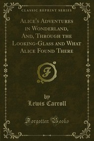 Alice's Adventures in Wonderland and Through the Looking-Glass and What Alice Found There - copertina