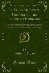 A True and Exact History of the Island of Barbados - copertina