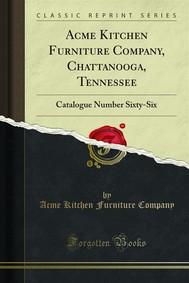 Acme Kitchen Furniture Company, Chattanooga, Tennessee - copertina