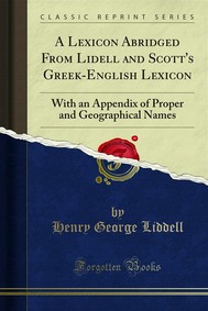 A Lexicon Abridged From Lidell and Scott's Greek-English Lexicon - copertina