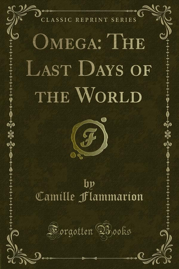 omega the last days of the world camille flammarion ebook bookrepublic. Black Bedroom Furniture Sets. Home Design Ideas