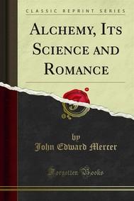 Alchemy, Its Science and Romance - copertina