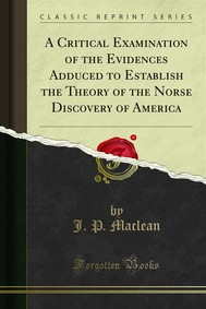 A Critical Examination of the Evidences Adduced to Establish the Theory of the Norse Discovery of America - copertina