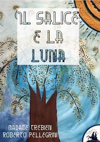 Il Salice e la Luna - Librerie.coop