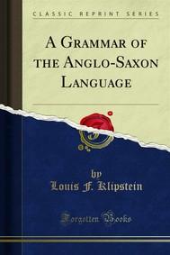 A Grammar of the Anglo-Saxon Language - copertina