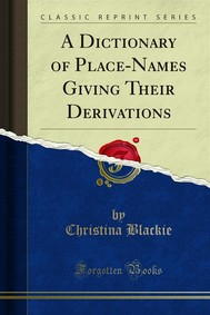 A Dictionary of Place-Names Giving Their Derivations - copertina