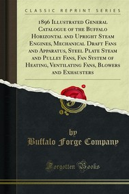 1896 Illustrated General Catalogue of the Buffalo, Horizontal and Upright Steam Engines, Mechanical Draft Fans and Apparatus, Steel Plate Steam and Pulley Fans, Fan System of Heating, Ventilating and Drying - copertina