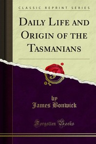 Daily Life and Origin of the Tasmanians - Librerie.coop