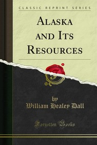 Alaska and Its Resources - copertina