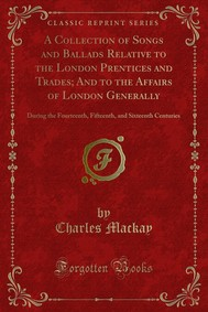 A Collection of Songs and Ballads Relative to the London Prentices and Trades; And to the Affairs of London Generally - copertina