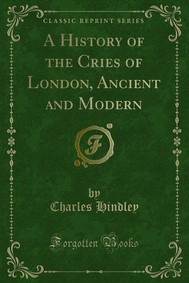 A History of the Cries of London, Ancient and Modern - copertina