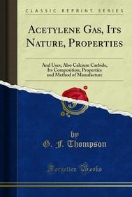 Acetylene Gas, Its Nature, Properties - copertina