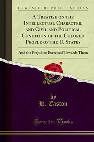 A Treatise on the Intellectual Character, and Civil and Political Condition of the Colored People of the U. States - copertina