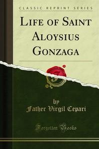 Life of Saint Aloysius Gonzaga - Librerie.coop