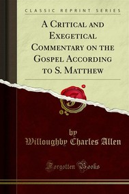 A Critical and Exegetical Commentary on the Gospel According to S. Matthew - copertina