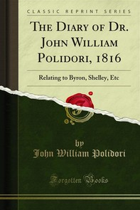 The Diary of Dr. John William Polidori, 1816 - Librerie.coop