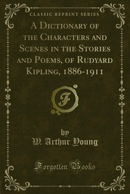 A Dictionary of the Characters and Scenes in the Stories and Poems, of Rudyard Kipling, 1886-1911 - copertina