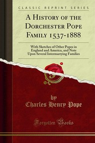 A History of the Dorchester Pope Family 1537-1888 - copertina