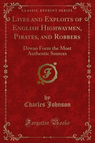 Lives and Exploits of English Highwaymen, Pirates, and Robbers - Librerie.coop