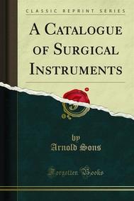 A Catalogue of Surgical Instruments - copertina