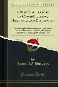 A Practical Treatise on Coach-Building, Historical and Descriptive - copertina