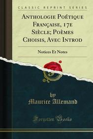 Anthologie Poétique Française, 17e Siècle; Poèmes Choisis, Avec Introd - copertina
