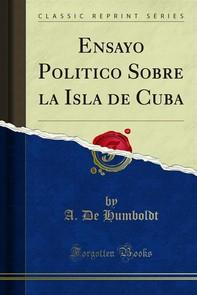 Ensayo Politico Sobre la Isla de Cuba - Librerie.coop