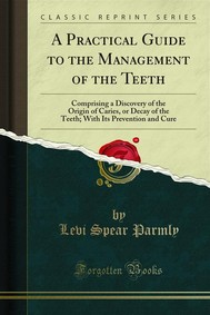 A Practical Guide to the Management of the Teeth - copertina