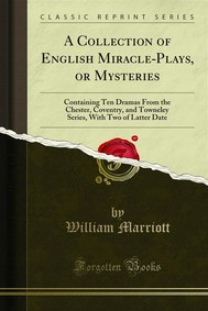 A Collection of English Miracle-Plays, or Mysteries - copertina