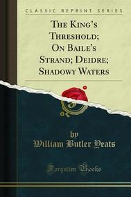 The King's Threshold; On Baile's Strand; Deidre; Shadowy Waters - copertina