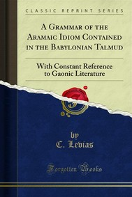 A Grammar of the Aramaic Idiom Contained in the Babylonian Talmud - copertina