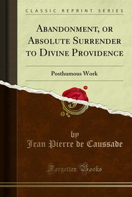 Abandonment, or Absolute Surrender to Divine Providence - copertina